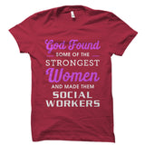 God Found Some Of The Strongest Women Shirt