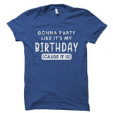 Gonna Party Like It's My Birthday Shirt