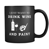 I Just Want to Drink Wine and Paint Mug in Black