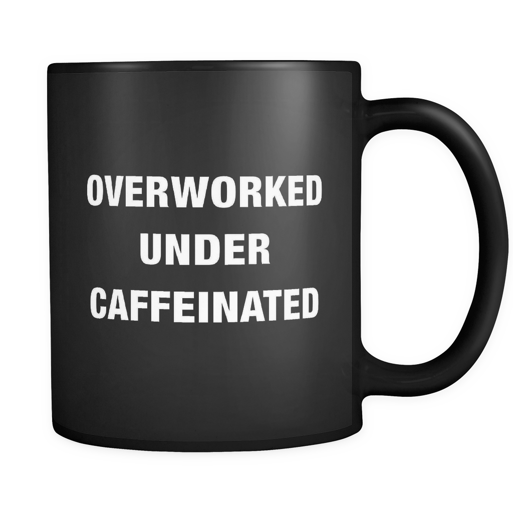 Overworked Under Caffeinated Mug in Black