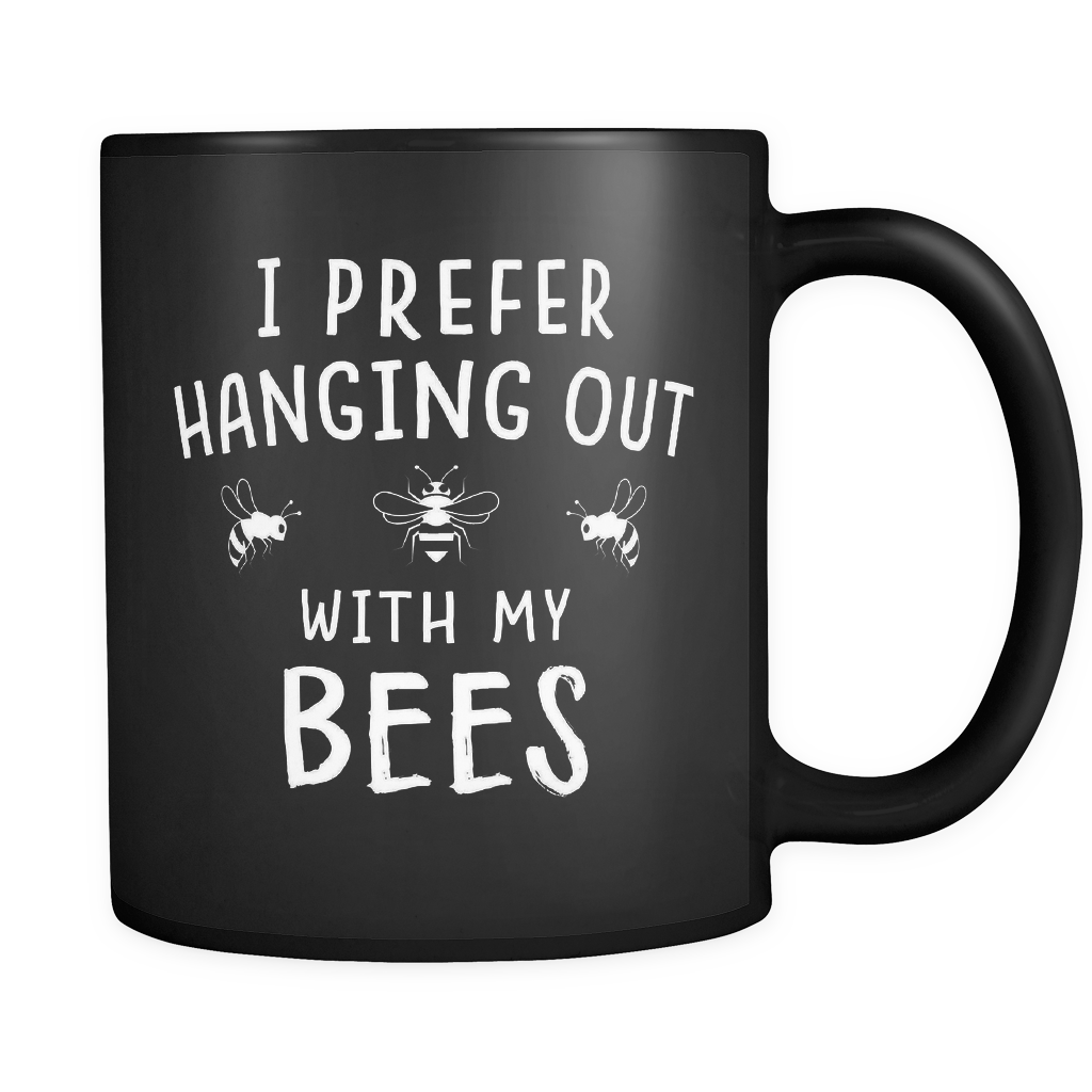 I prefer hanging out with my bees mug