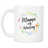 Mama In Waiting White Mug