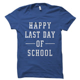 Happy Last Day of School Shirt