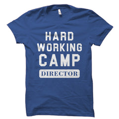 Hard Working Camp Director Shirt