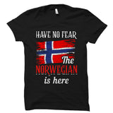 Have No Fear The Norwegian Is Here Shirt