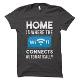 Home Is Where The Wifi Connects Shirt