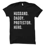Husband. Daddy. Protector. Hero. Shirt
