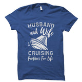 Husband and Wife Cruising Partners For Life Shirt