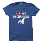 I Love My Dachshund Shirt