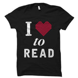 I Love To Read Shirt
