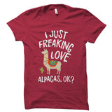 I Just Freaking Love Alpacas, OK? Shirt