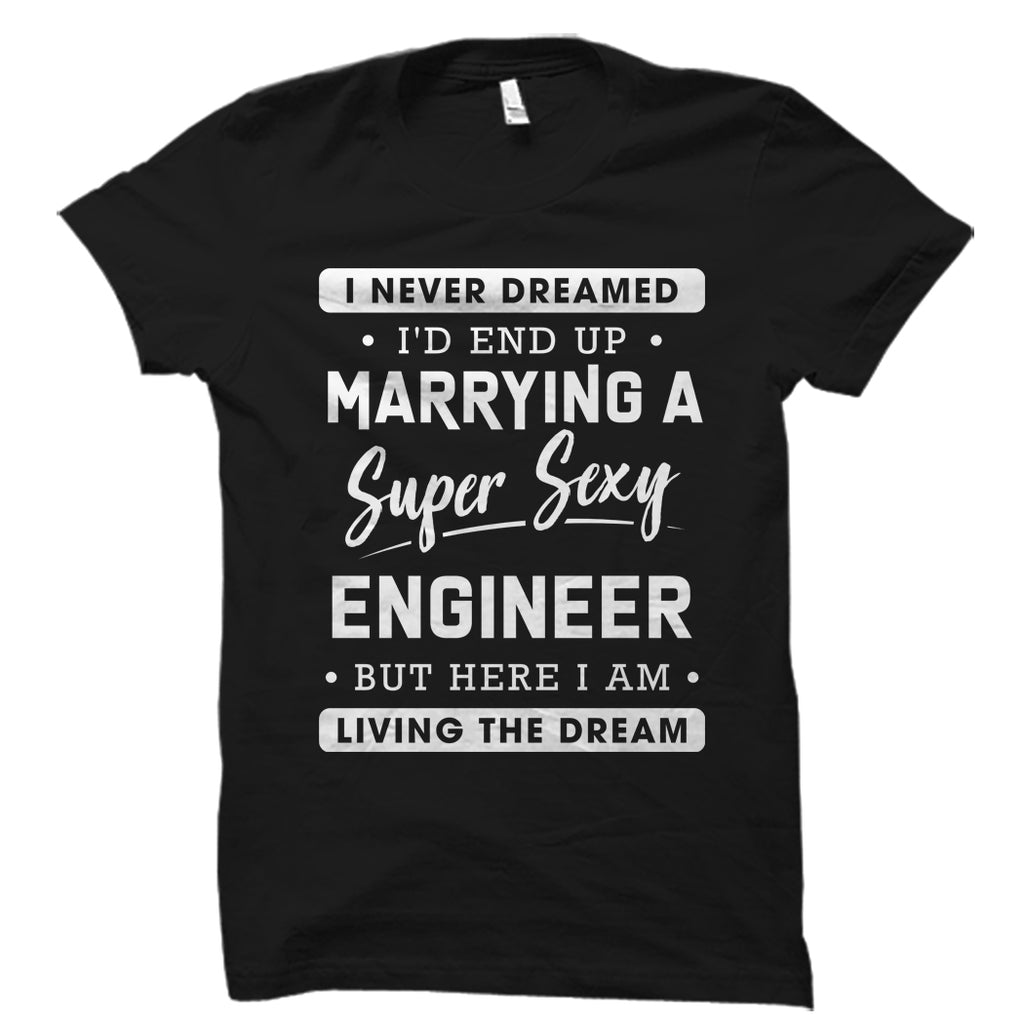 I Never Dreamed I'd End Up Marrying an Engineer