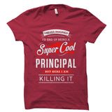 I Never Imagined I'd End Up Being A Super Cool Principal Shirt