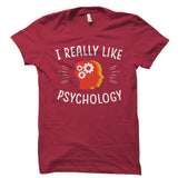 I Really Like Psychology Shirt