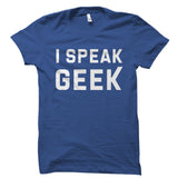 I Speak Geek Shirt