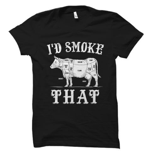 I'd Smoke That BBQ Shirt