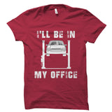 I'll Be In My Office (Car Design) Shirt