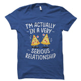 In A Very Serious Relationship Shirt