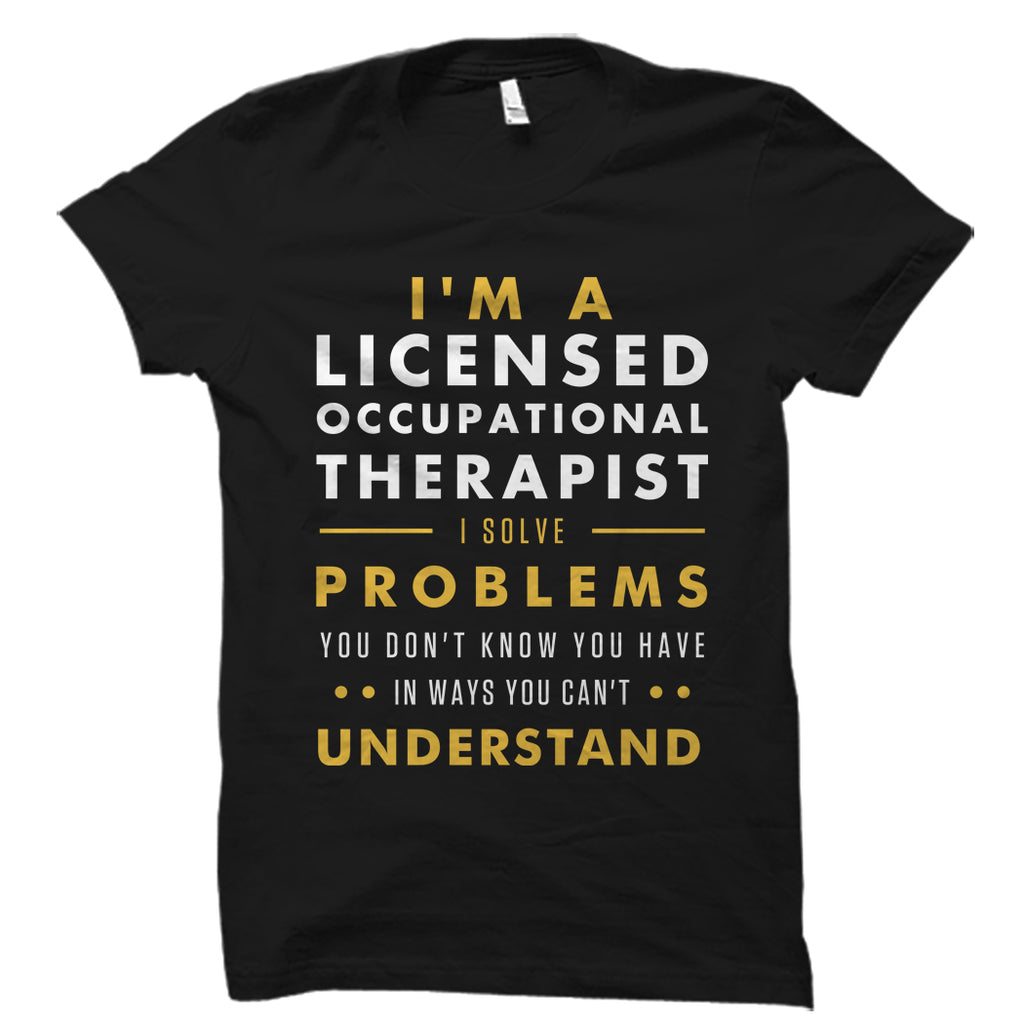 I'm A Licensed Occupational Therapist Shirt