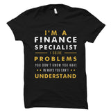 I'm A Finance Specialist Shirt