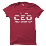 I'm the CEO. You shut up Shirt