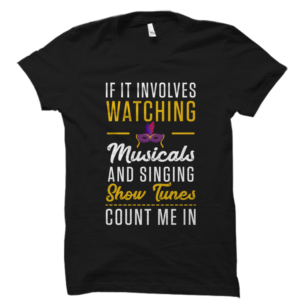 Musicals And Singing Show Count Me In Shirt