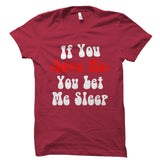 If You Love Me You Let Me Sleep Shirt