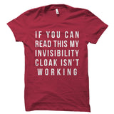 My Invisibility Cloak Isn't Working Shirt
