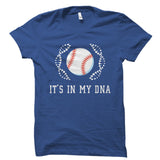 It's In My DNA (Baseball) Shirt