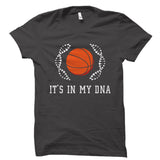 It's In My DNA (Basketball) Shirt