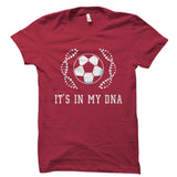 It's In My DNA (Soccer) Shirt