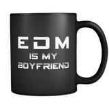 EDM Is My Boyfriend Black Mug