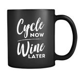 Cycle Now Wine Later Mug (Funny Cycling Mug)