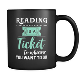 Reading Is A Ticket To Wherever You Want To Go Mug in Black