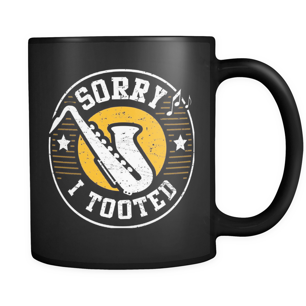 Sorry I Tooted Saxophone Mug in Black