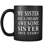 My Sister Has A Freaking Awesome Sister Black Mug