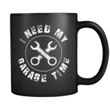 I Need My Garage Time Mug in Black (Mechanic Mug)