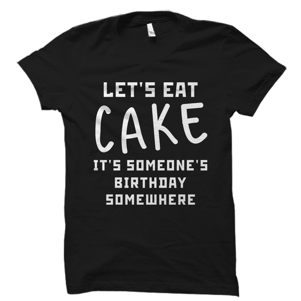 Let's Eat Cake Shirt