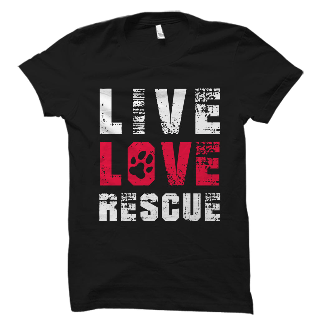Live Love Rescue Shirt