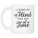 Losing My Mind One Kid At A Time White Mug