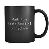 Math Puns It's The First Sine Black Mug