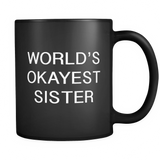 World's Okayest Sister Black Mug