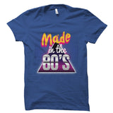 Made In The 80's Shirt