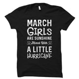 March Girls Are Sunshine Mixed With A Little Hurricane Shirt