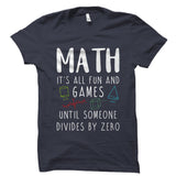 Math It's All Fun and Games Shirt