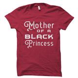 Mother Of A Black Princess Shirt