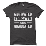 Motivated Educated And Graduated Shirt