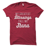 My Greatest Blessings Call Me Nana Shirt