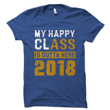 My Happy Class Is Outta Here 2018 Shirt