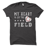 My Heart Is On The Field (Baseball) Shirt